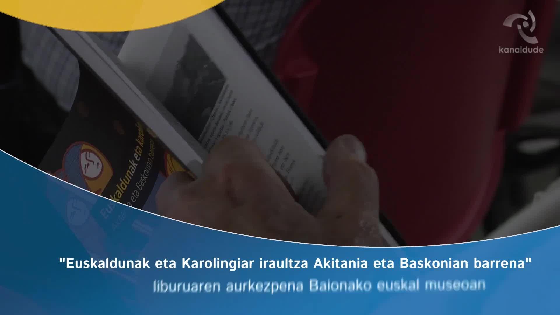 """""""Euskaldunak eta karolingiar iraultza"""" liburuaren aurkezpena"""