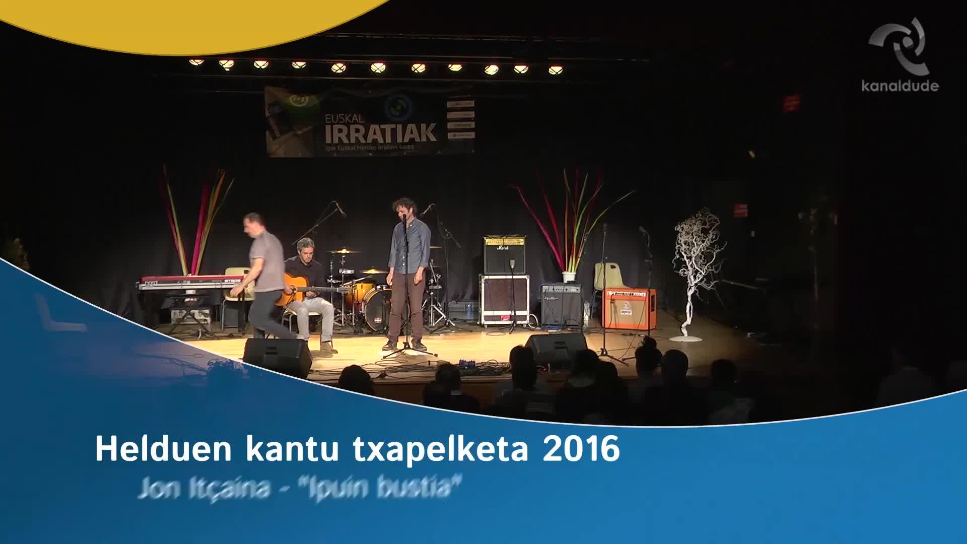 """Helduen Kantu Txapelketa 2016: Jon Itzaina """"Ipuin bustia"""""""