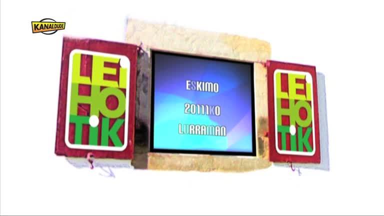 LURRAMA 2011 : Eskimo, 18 laborarien zezena