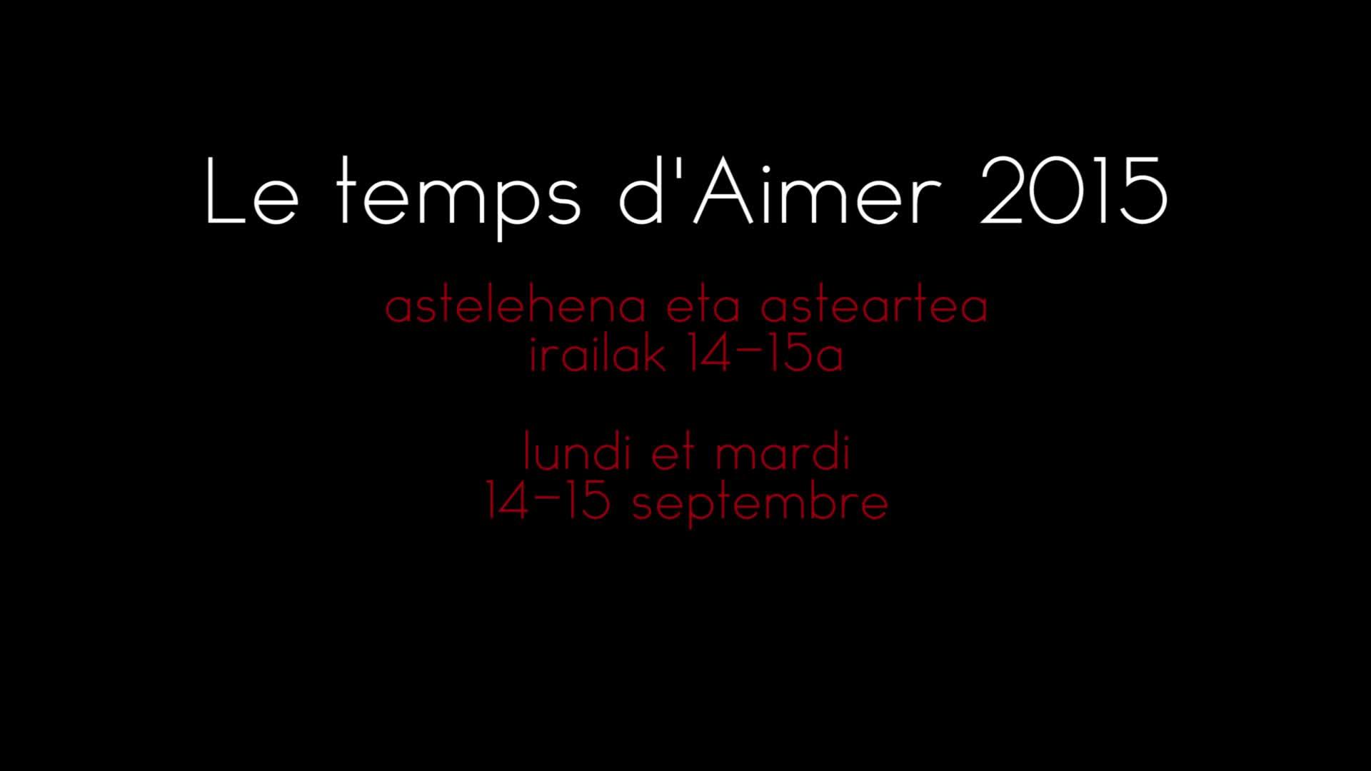 Le temps d'aimer 2015 astelehena eta asteartea, irailak 14-15a