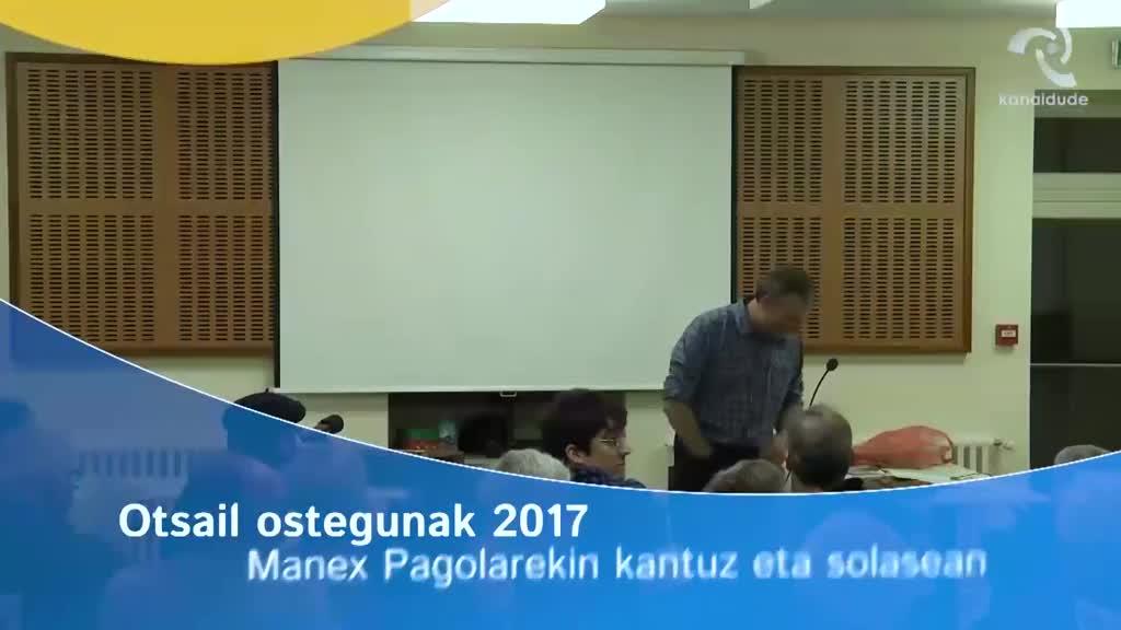 Otsail Ostegunak 2017: Manex Pagola