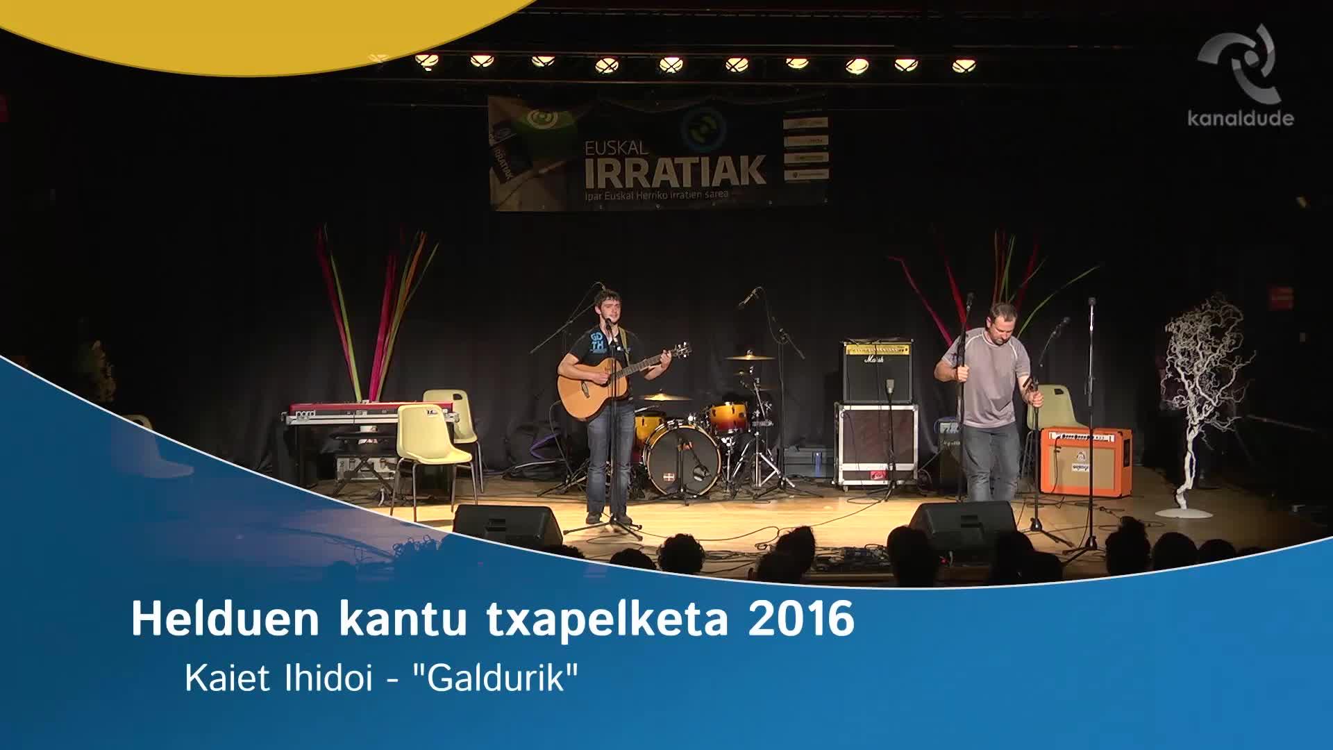 """Helduen Kantu Txapelketa 2016: Kaiet Ihidoi """"Galdurik"""""""