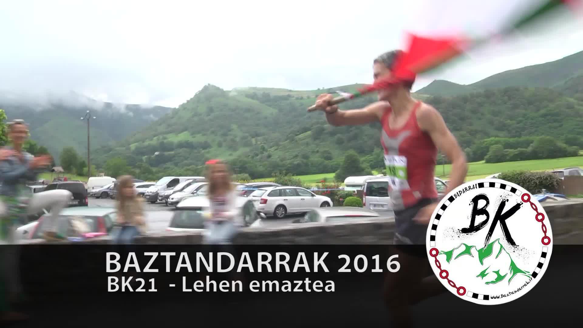 BAZTANDARRAK 2016 BK21 Lehen emaztea