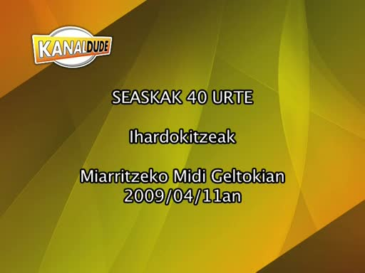 Seaskak 40 urte ihardokitzeak