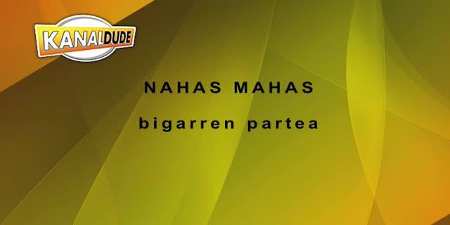 EHZ09-Nahas Mahas 2garren partea