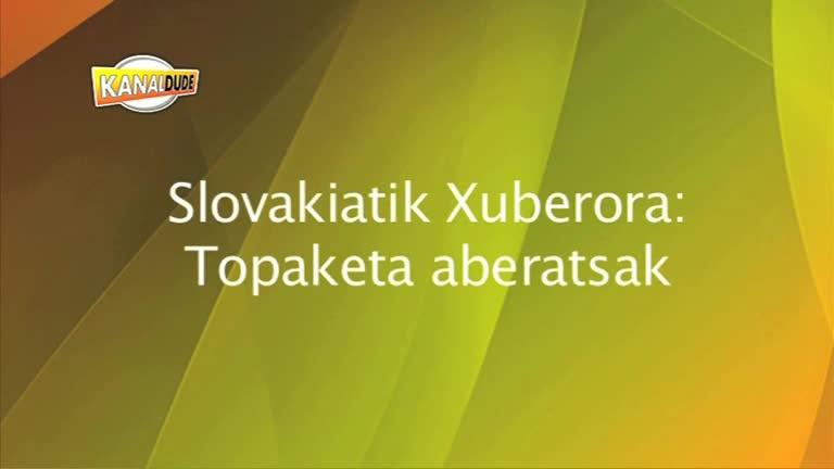 Eslovakiatik Xiberora, topaketa aberatsak