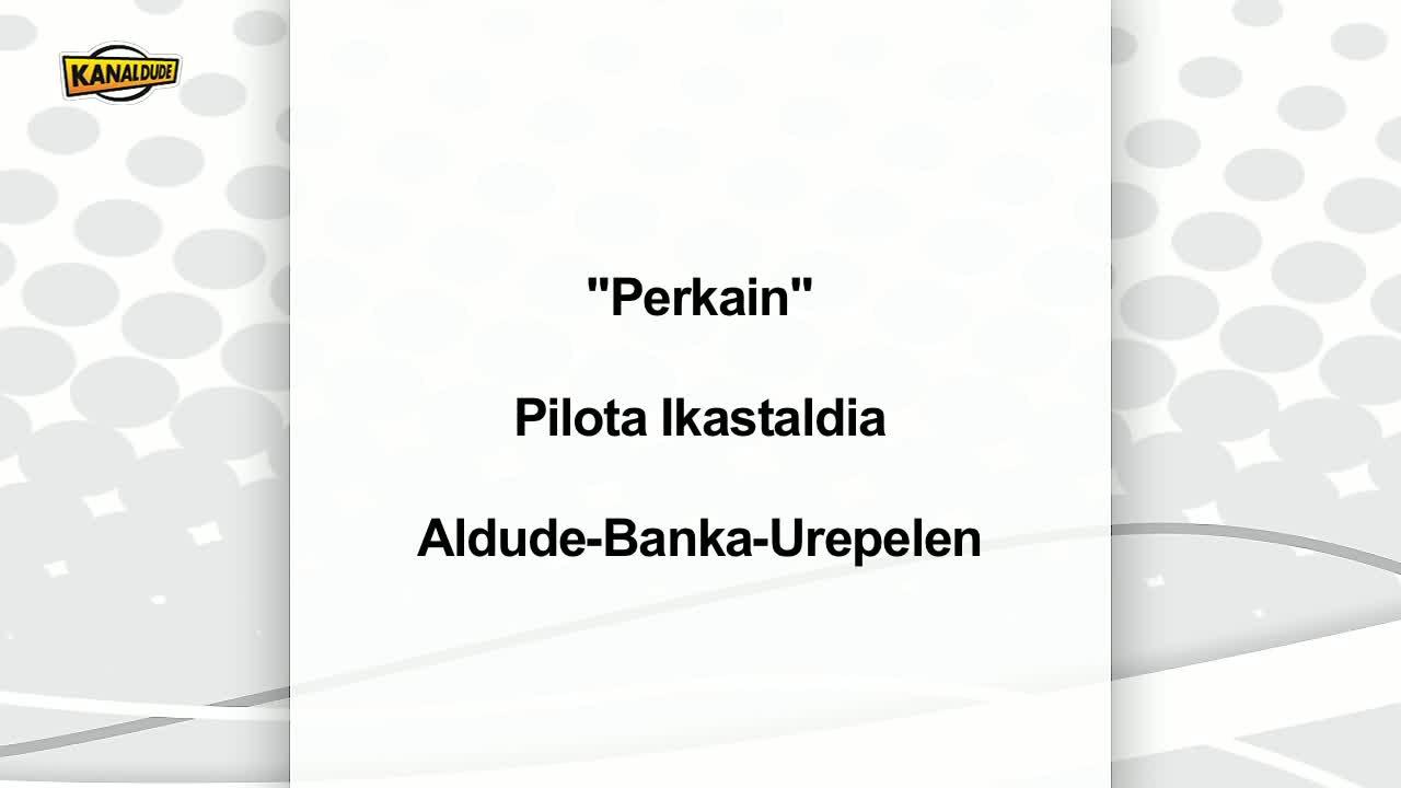 Perkain, pilota ikastaldiak Aldude, Banka, Urepelen