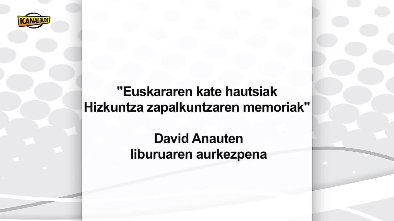 """""""Euskararen kate hautsiak"""", David Anaut idazle"""