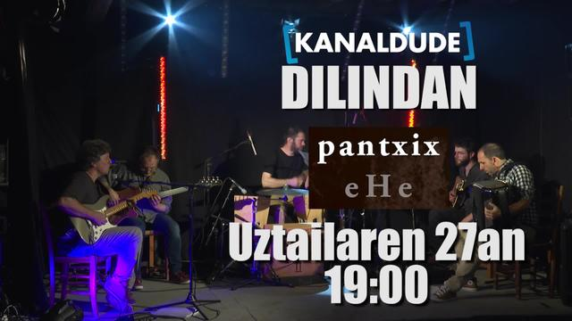 Dilindan - eHe Pantxix - teasera