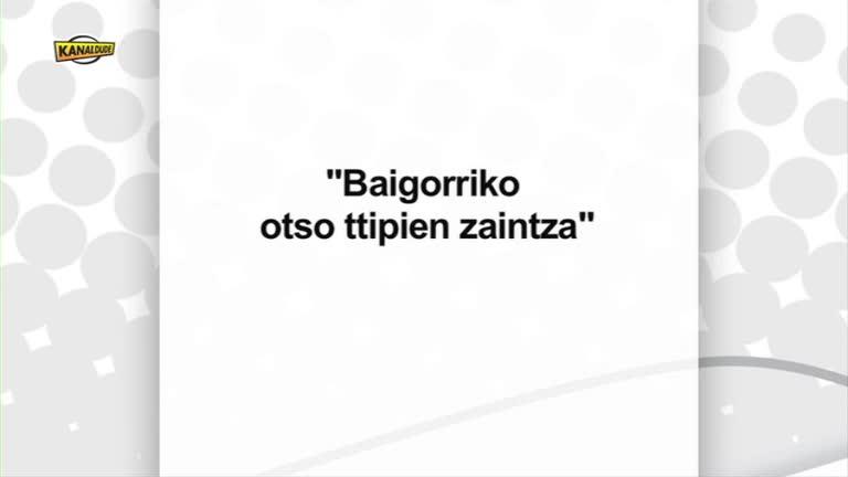 """Baigorriko """"otso ttipien"""" zaintza"""