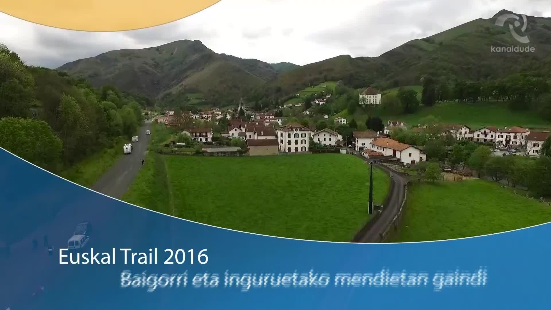 Euskal Trail 2016: Baigorri eta inguruetako mendietan gaindi