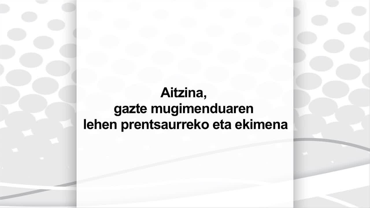 Aitzina ! : gazte mugimenduaren lehen prentsaurrekoa eta ekimena