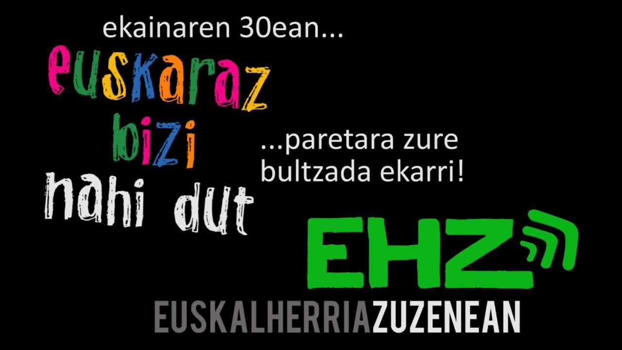 EHZ Festibala: Euskaraz bizi nahi dut .. paretara zure bultzada ekarri