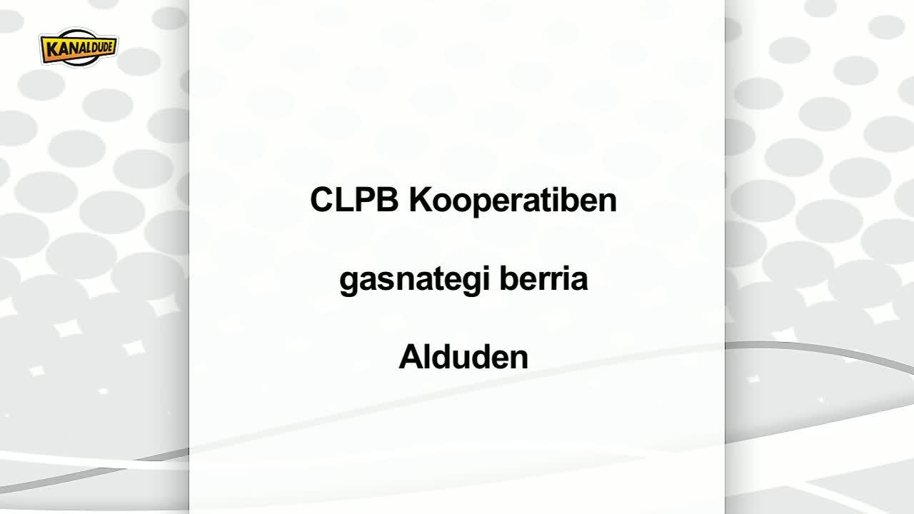 CLPB kooperatibaren gasnategi berria Alduden