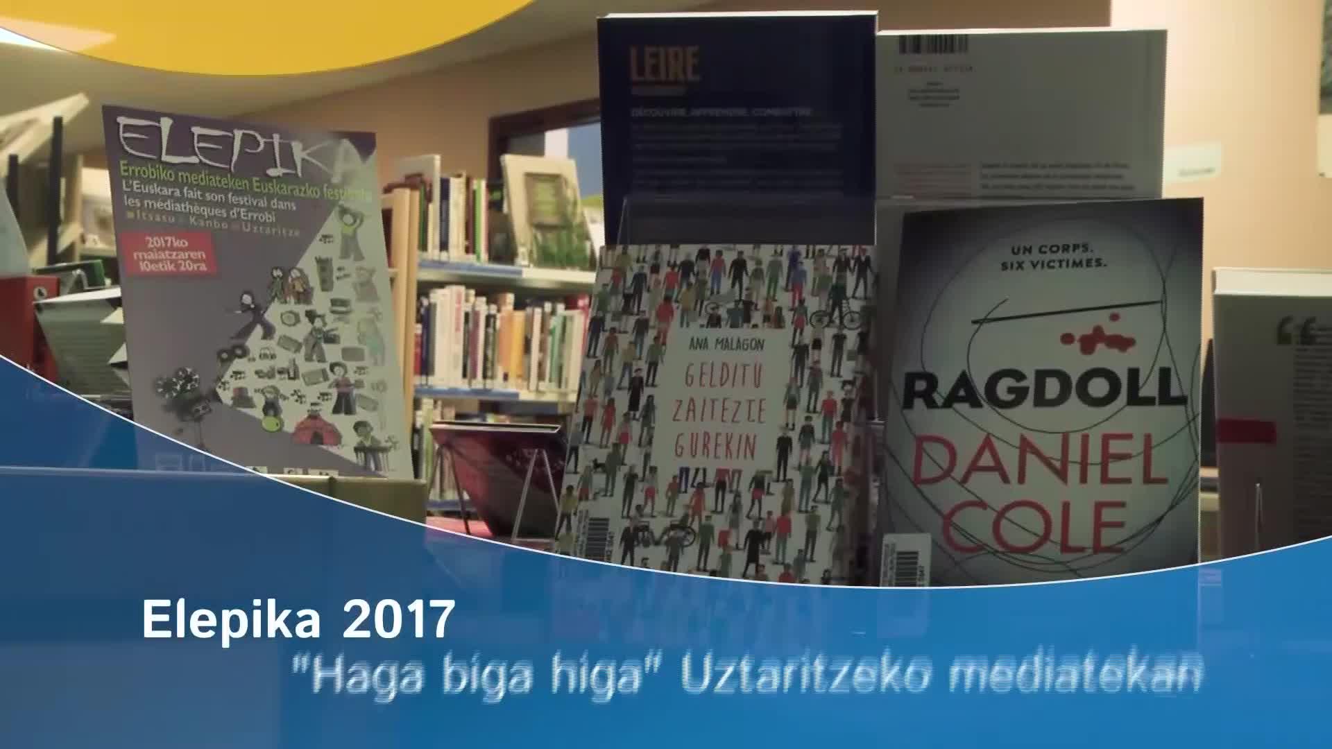 """Elepika 2017: """"Haga biga higa"""" Uztaritzeko mediatekan"""
