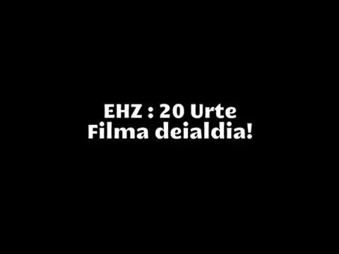 EHZ 20 Urte - Filma deialdia