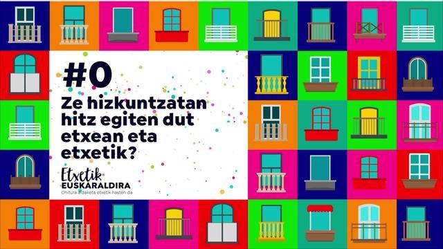 #0 Etxealditik Euskaraldira