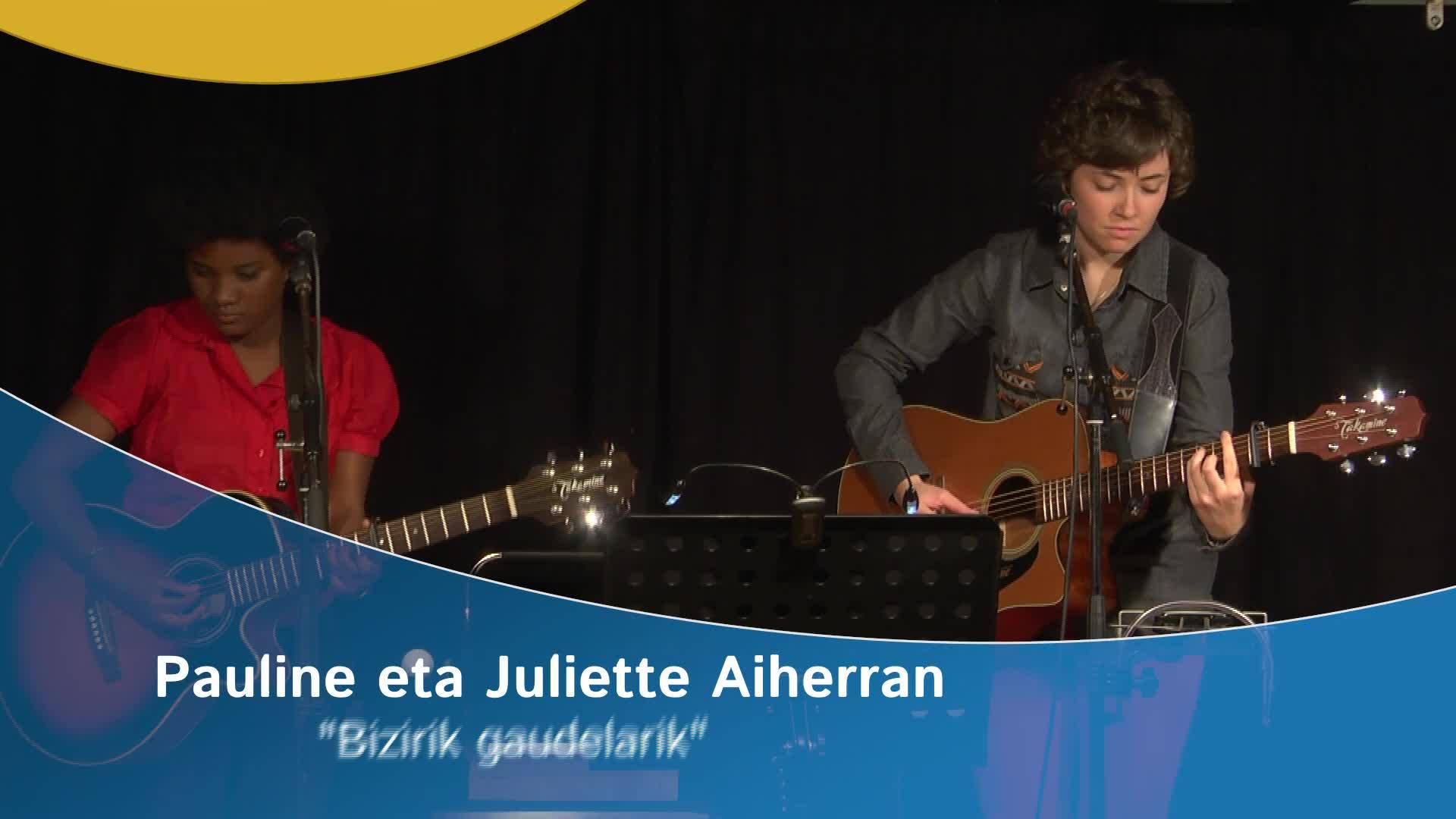"""Pauline eta Juliette Aiherran """"Bizirik gaudelarik"""""""