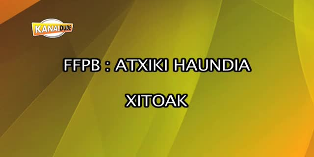 FFPB : ATXIKI HAUNDIA XITOAK