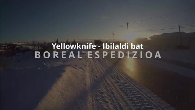 Boreal Espedizioa - Yellowknife herrian gaindi ibilaldia