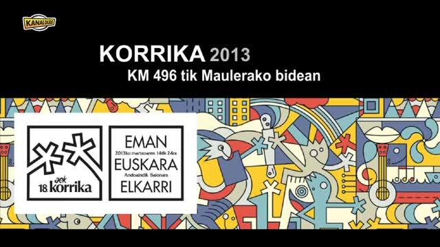 KORRIKA 2013: KM 496 Maulerako bidean