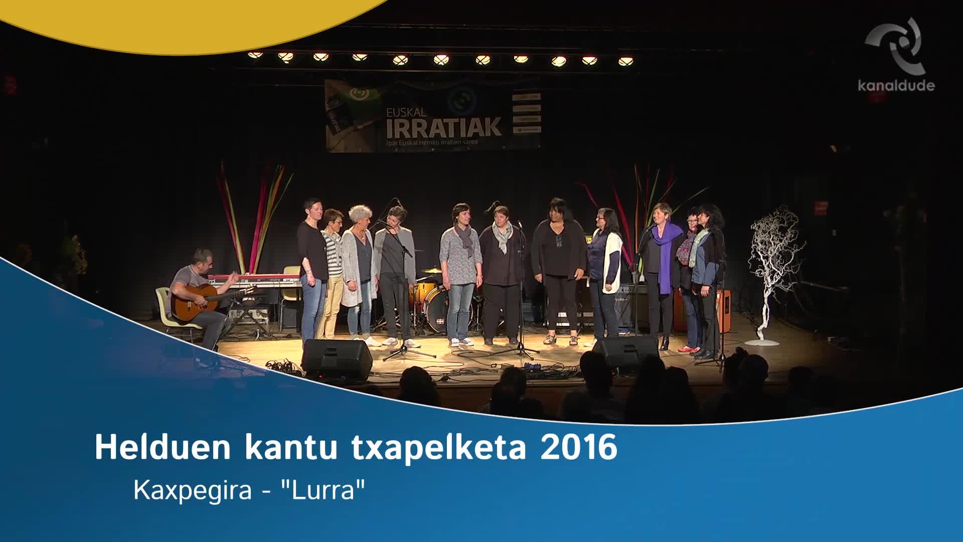 """Helduen Kantu Txapelketa 2016: Kaxpegira """"Lurra"""""""