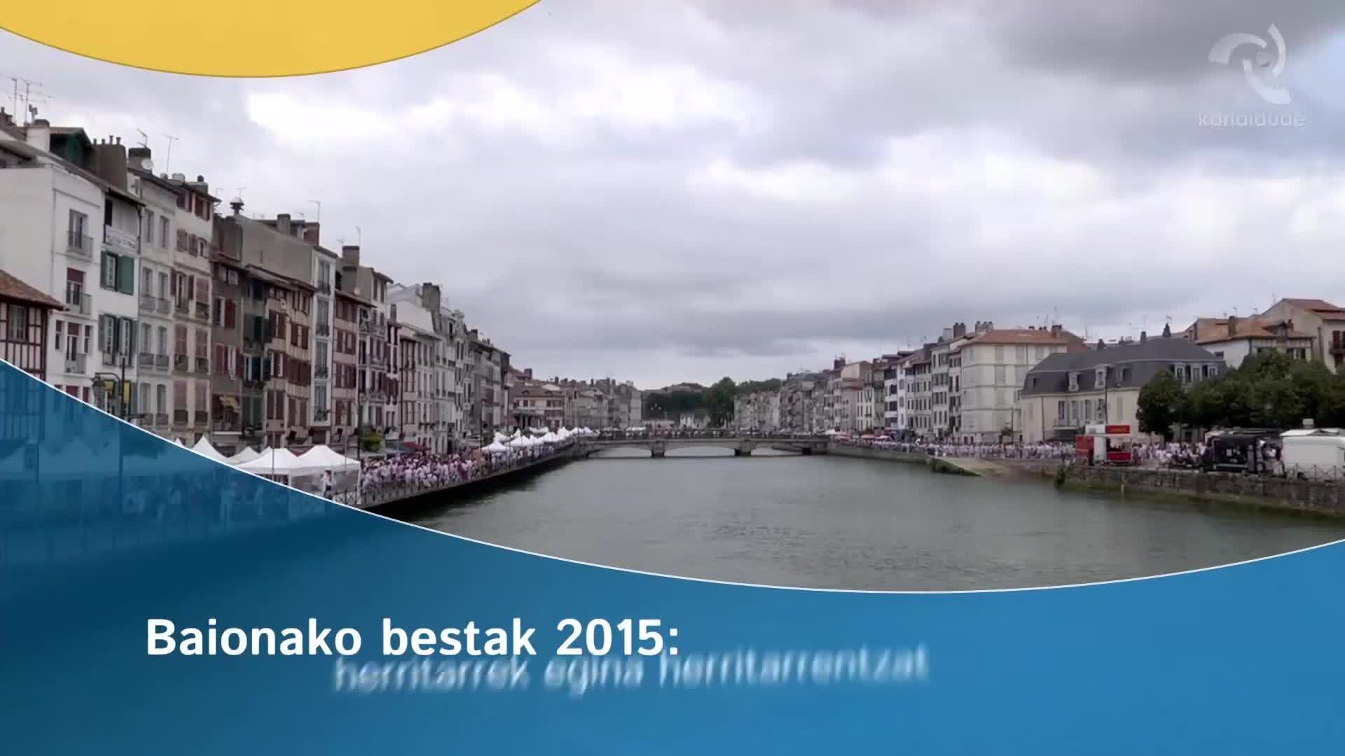Baionako bestak 2015: herritarrek egina herritarrentzat