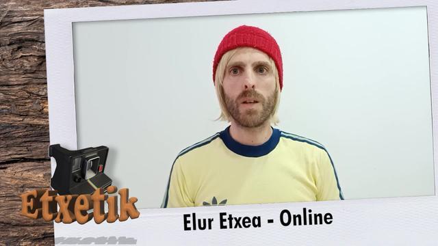 [ETXETIK] Elur Etxea - Online