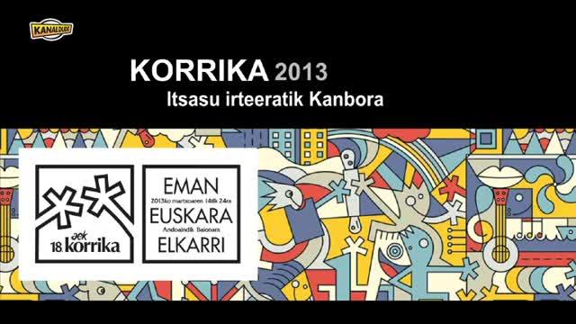 KORRIKA 2013: Itsasu irteeratik Kanbora