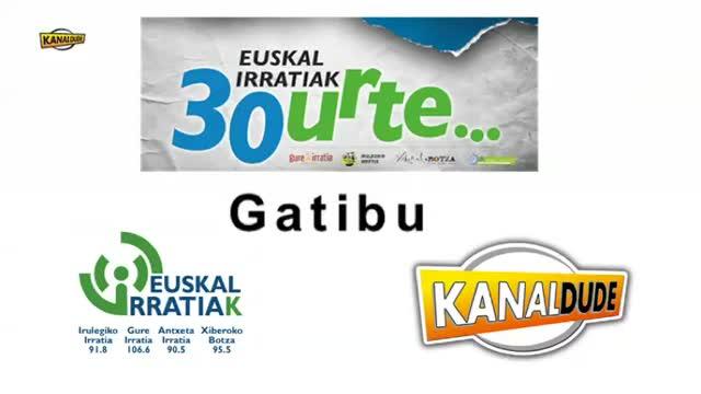"""EUSKAL IRRATIAK 30 urte - KONTZERTUAK: Gatibu """"Bixotza suten"""""""