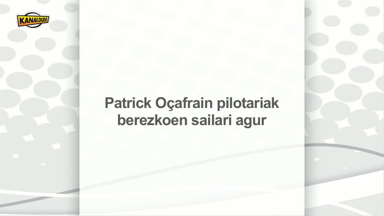 """Pilotan: Patrick Oçafrain-ek berezkoen sailari """"Agur"""""""