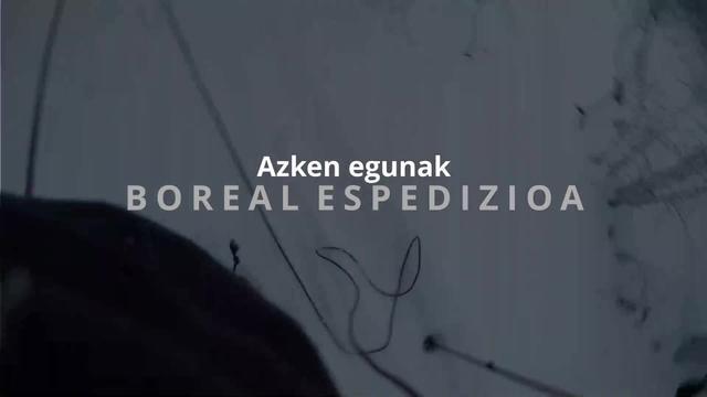 Boreal Espedizioa - Azken egunak