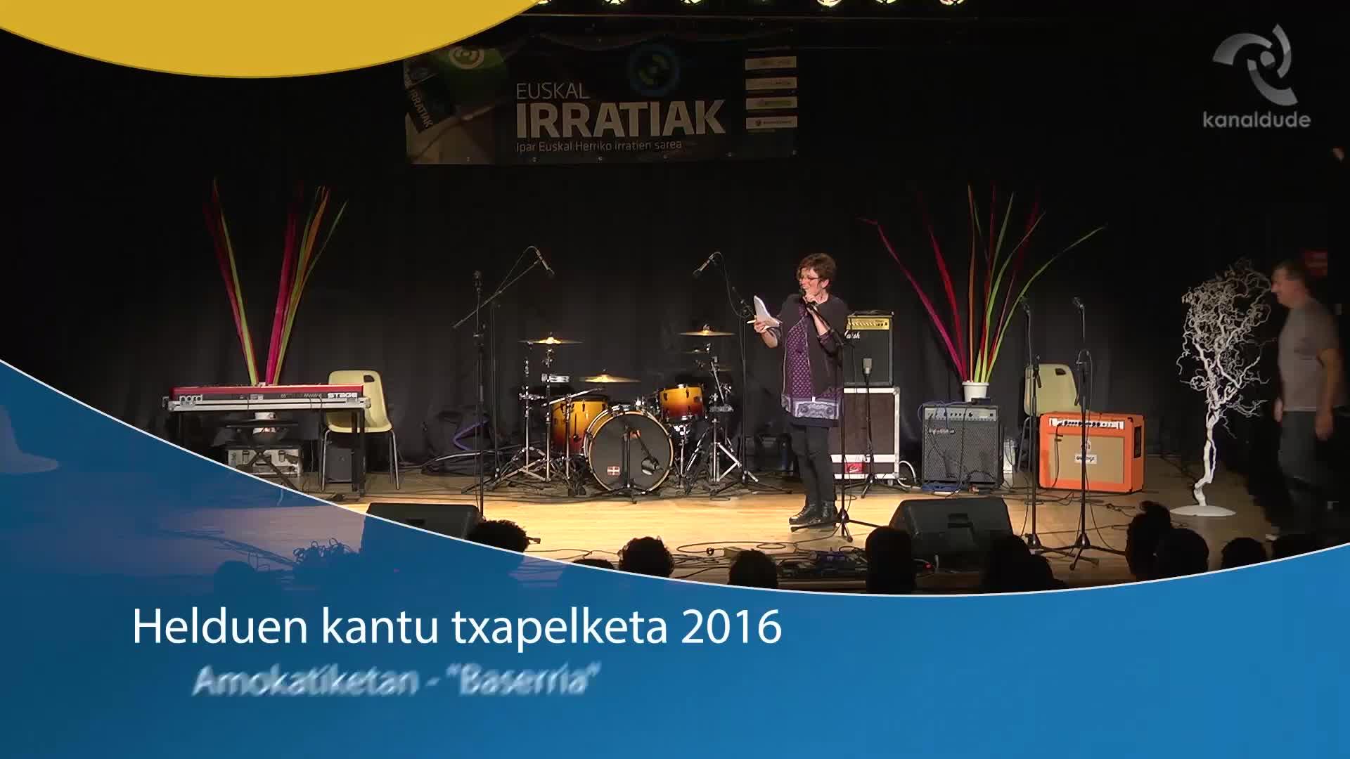 """Helduen Kantu Txapelketa 2016: Amokatiketan """"Baserria"""""""