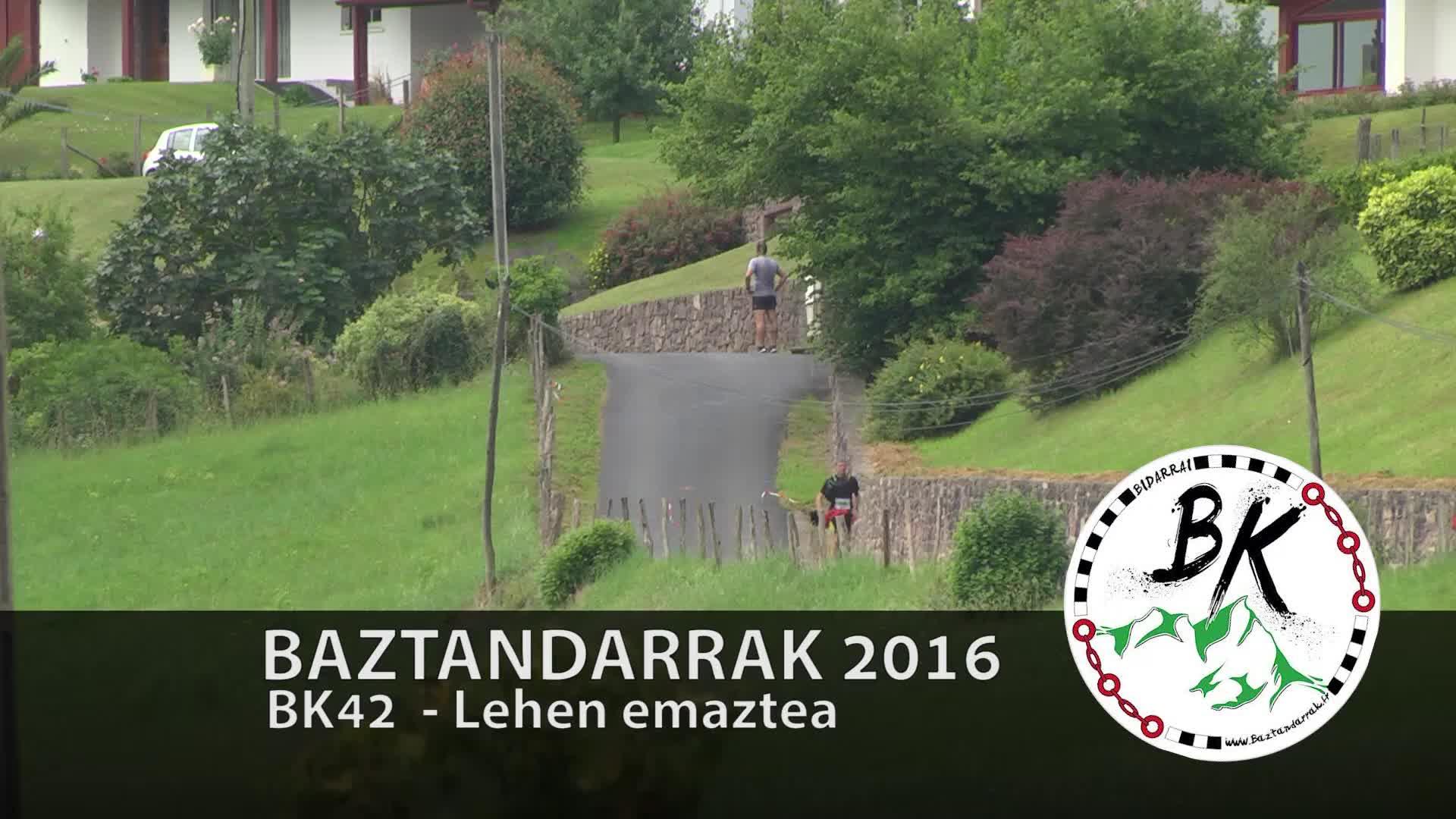 BAZTANDARRAK 2016 BK42 Lehen emaztea