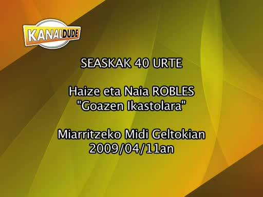 Seaskak 40 urte Haize eta Naia Robles