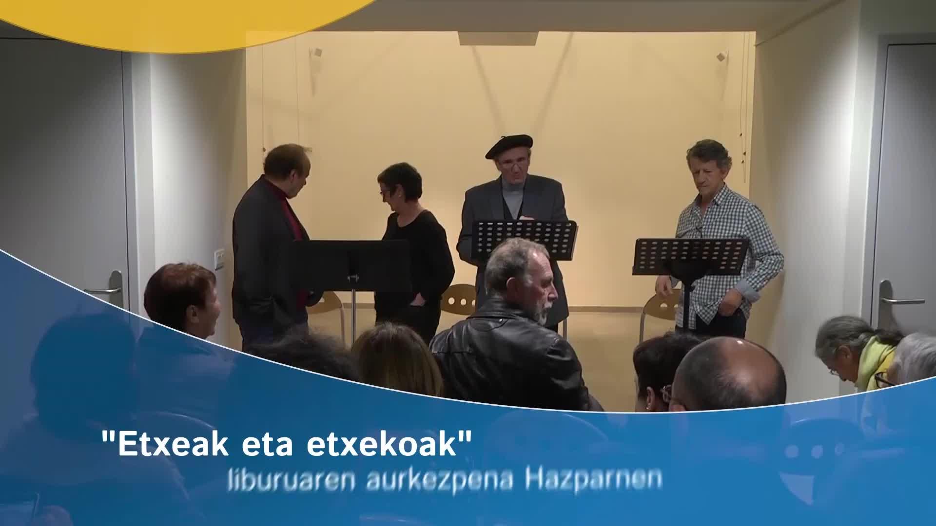 """""""Etxeak eta etxekoak"""" liburuaren aurkezpena Hazparnen"""