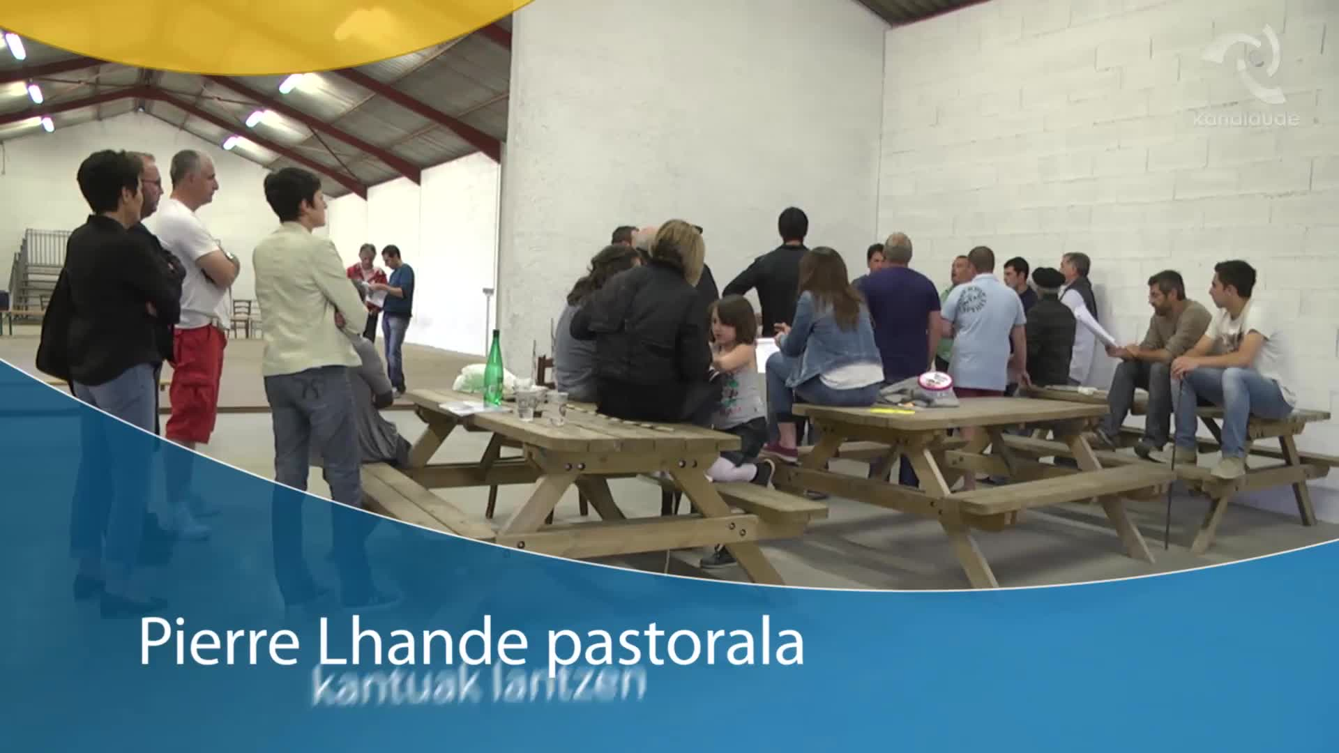 Pierre Lhande pastorala, kantuak lantzen