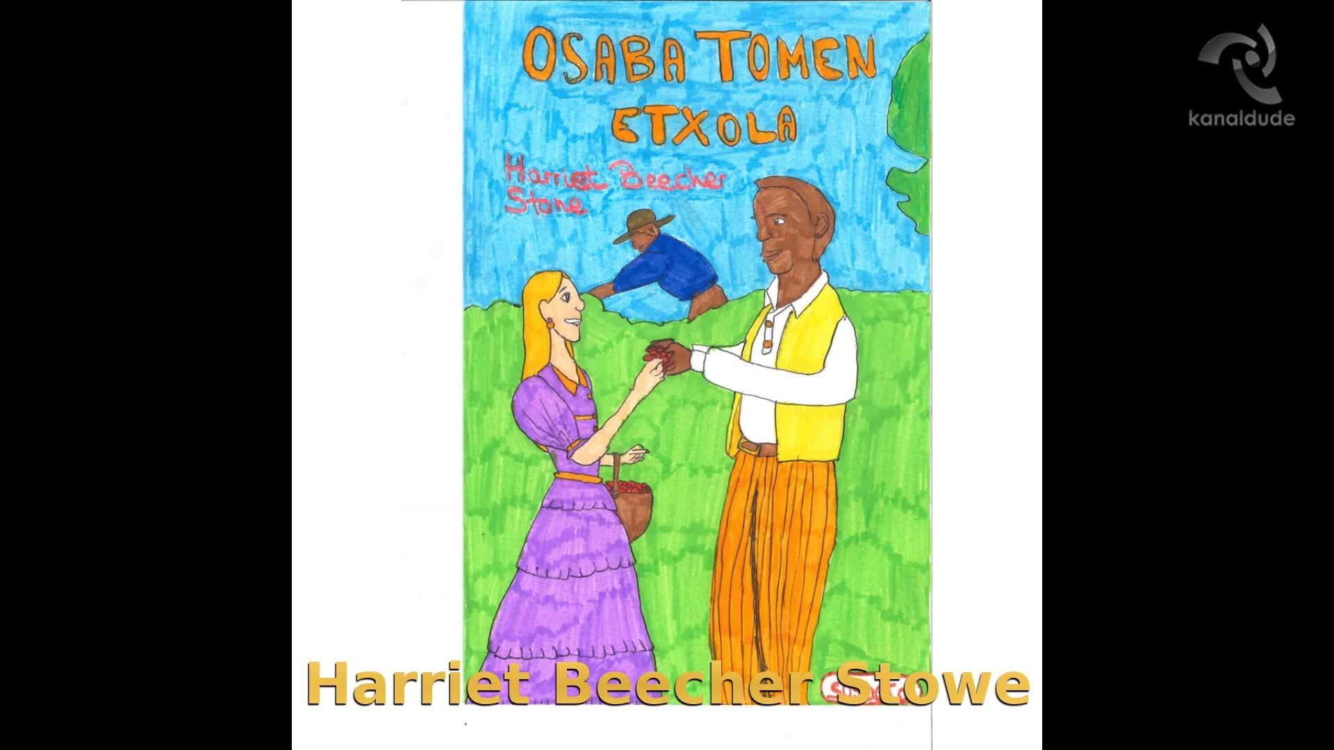 """Osaba Tomen Etxola"" Harriet Beecher Stowe"