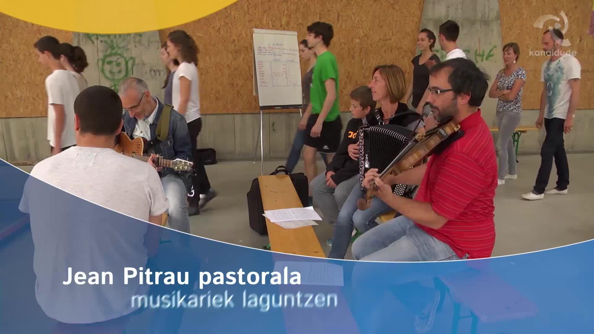 Jean Pitrau pastorala: musikariek laguntzen