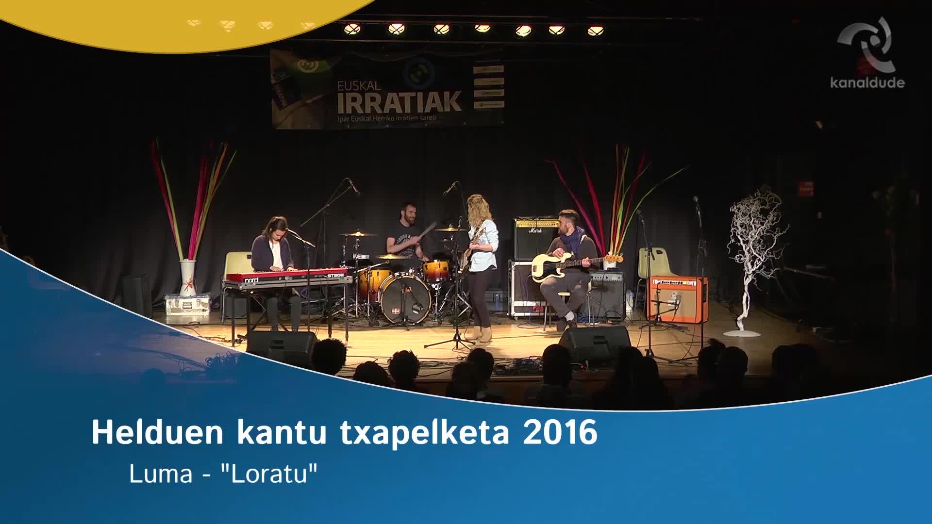 """Helduen Kantu Txapelketa 2016: Luma """"Loratu"""""""