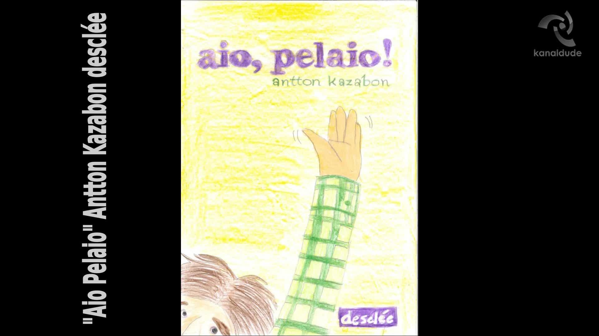 """""""Aio Pelaio"""" Antton Kazabon"""