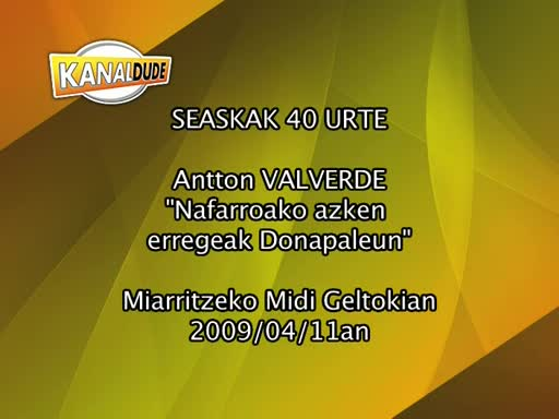 Seaskak 40 urte Antton Valverde