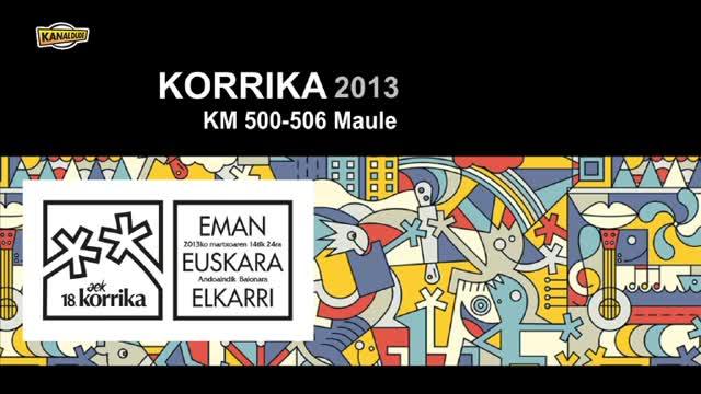 KORRIKA 2013: KM 500-506 Maule
