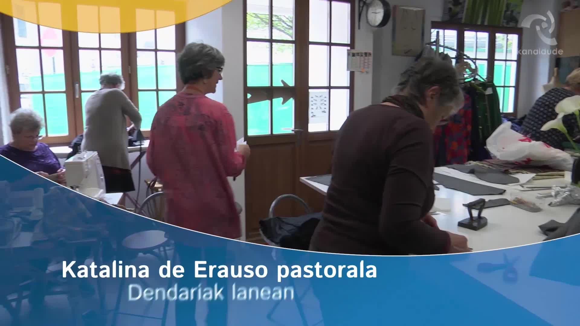 Katalina de erauso pastorala: dendariak lanean