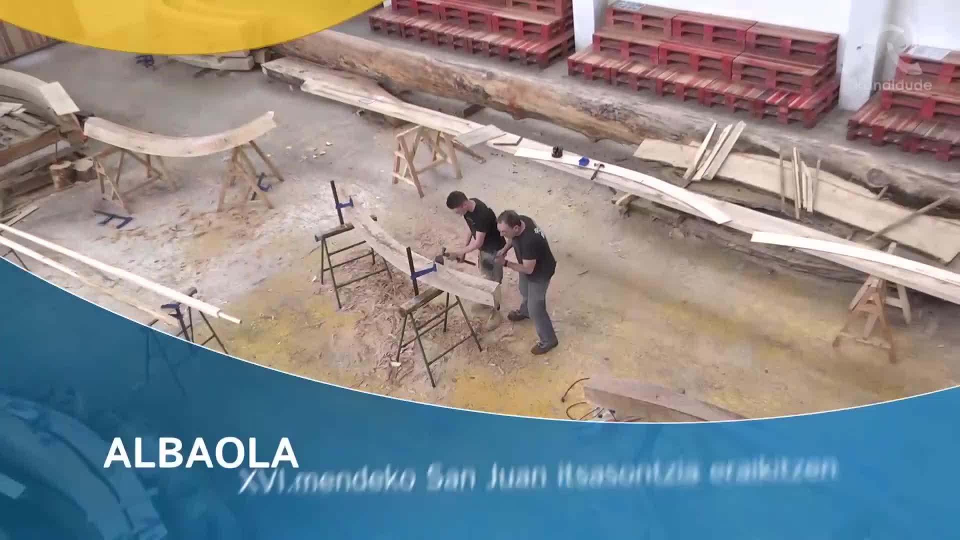 ALBAOLA: XVI.mendeko San Juan itsasontzia eraikitzen
