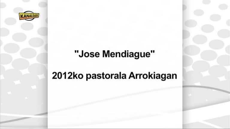 Jose Mendiague : 2012ko pastorala Arrokiagan