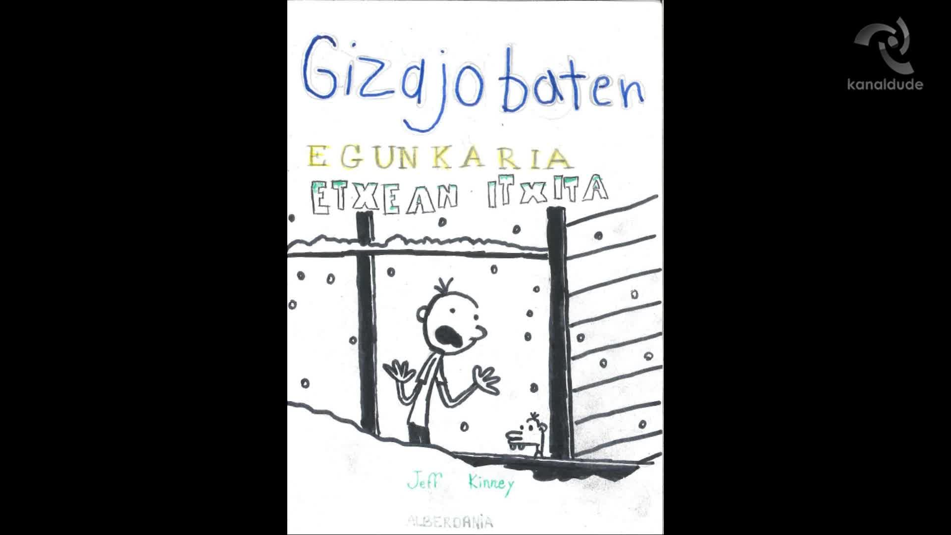 """""""Gizajo baten egunkaria-Etxean itxita"""" Jeff Kiney"""