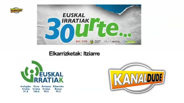 EUSKAL IRRATIAK 30 urte - LEKUKOTASUNAK: Itziarren Semeak