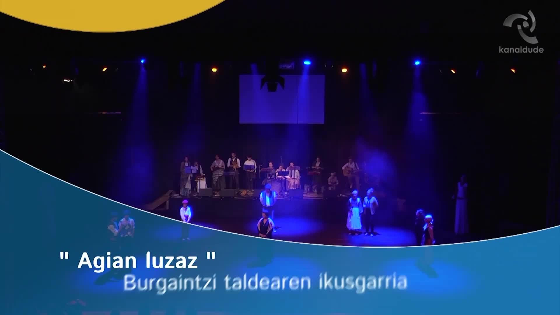 """""""Agian luzaz"""" Burgaintzi taldearen ikusgarria"""