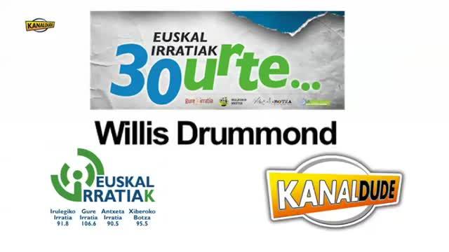 """EUSKAL IRRATIAK 30 urte - KONTZERTUAK: Willis Drummond """"A ala B"""""""